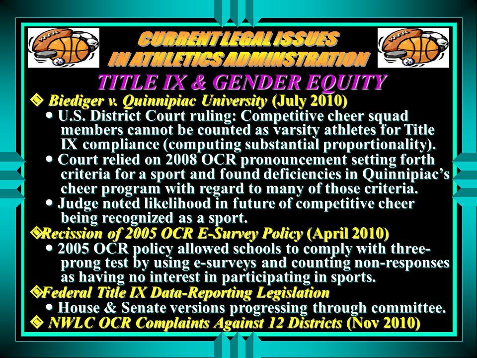TITLE IX & GENDER EQUITY Biediger v. Quinnipiac University (July 2010) Biediger v.