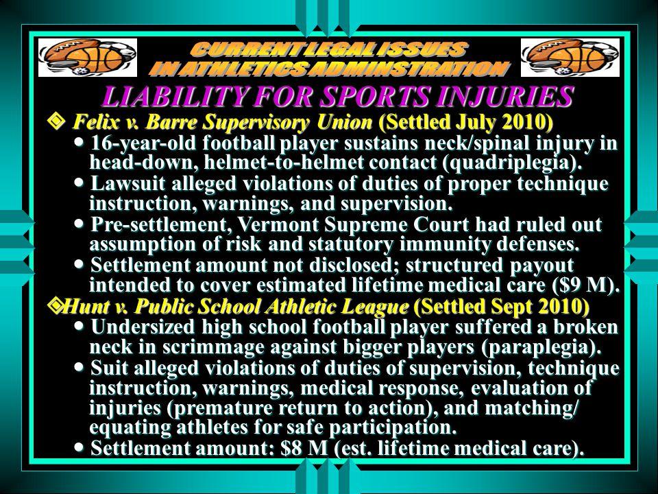 LIABILITY FOR SPORTS INJURIES Felix v. Barre Supervisory Union (Settled July 2010) Felix v.