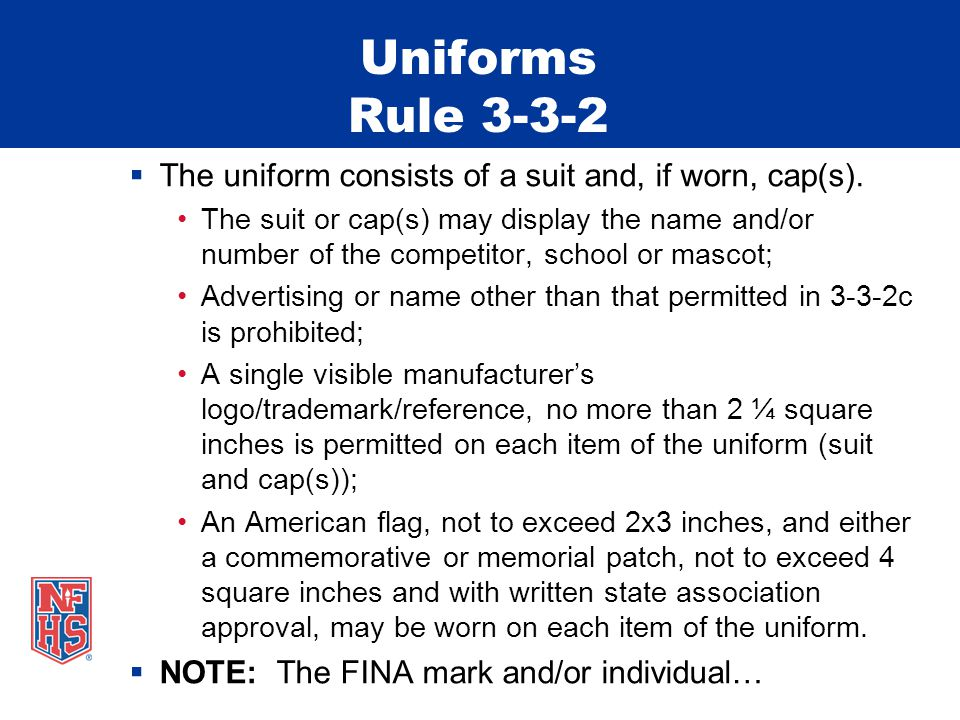 Uniforms Rule 3-3-2 The uniform consists of a suit and, if worn, cap(s).