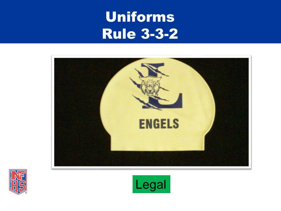 Uniforms Rule 3-3-2 Legal