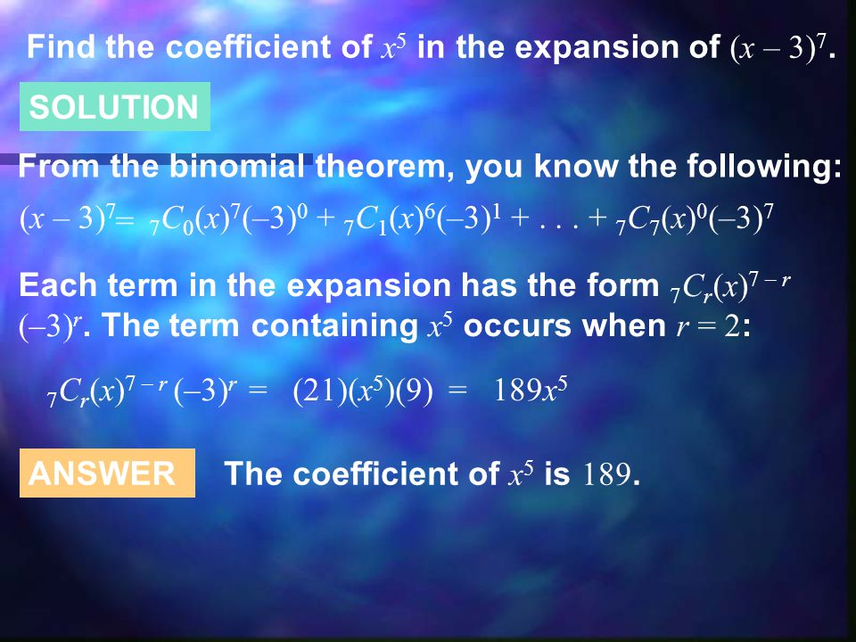 Find the coefficient of x 5 in the expansion of (x – 3) 7.