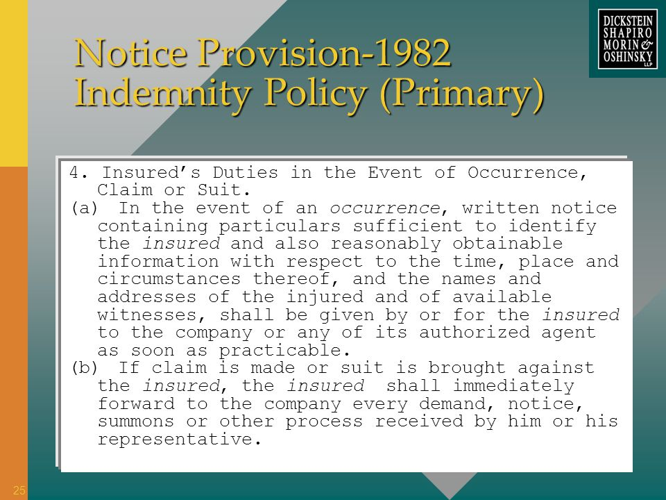 Notice Provision-1982 Indemnity Policy (Primary) 4. Insureds Duties in the Event of Occurrence, Claim or Suit. (a)In the event of an occurrence, writt
