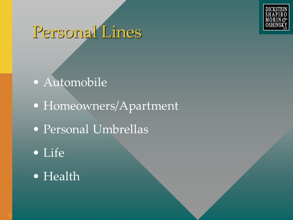 Personal Lines Automobile Homeowners/Apartment Personal Umbrellas Life Health 5