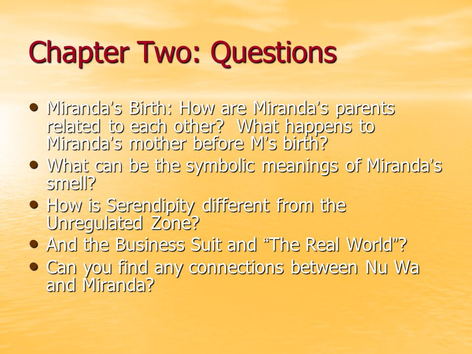 Chapter Two: Questions Miranda s Birth: How are Miranda s parents related to each other.