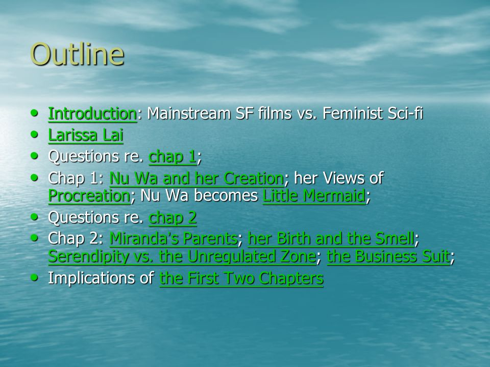 Outline Introduction: Mainstream SF films vs. Feminist Sci-fi Introduction: Mainstream SF films vs.