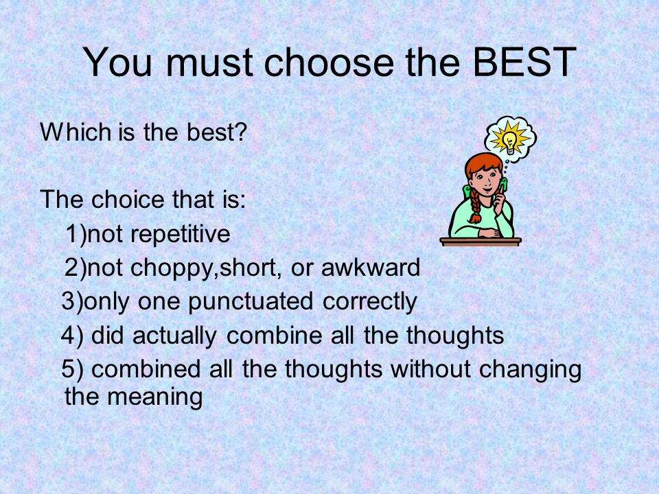 You must choose the BEST Which is the best.