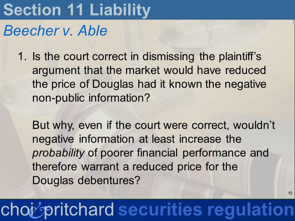 15 & choi pritchardsecurities regulation Section 11 Liability Beecher v.
