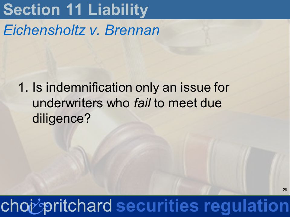 29 & choi pritchardsecurities regulation Section 11 Liability Eichensholtz v.