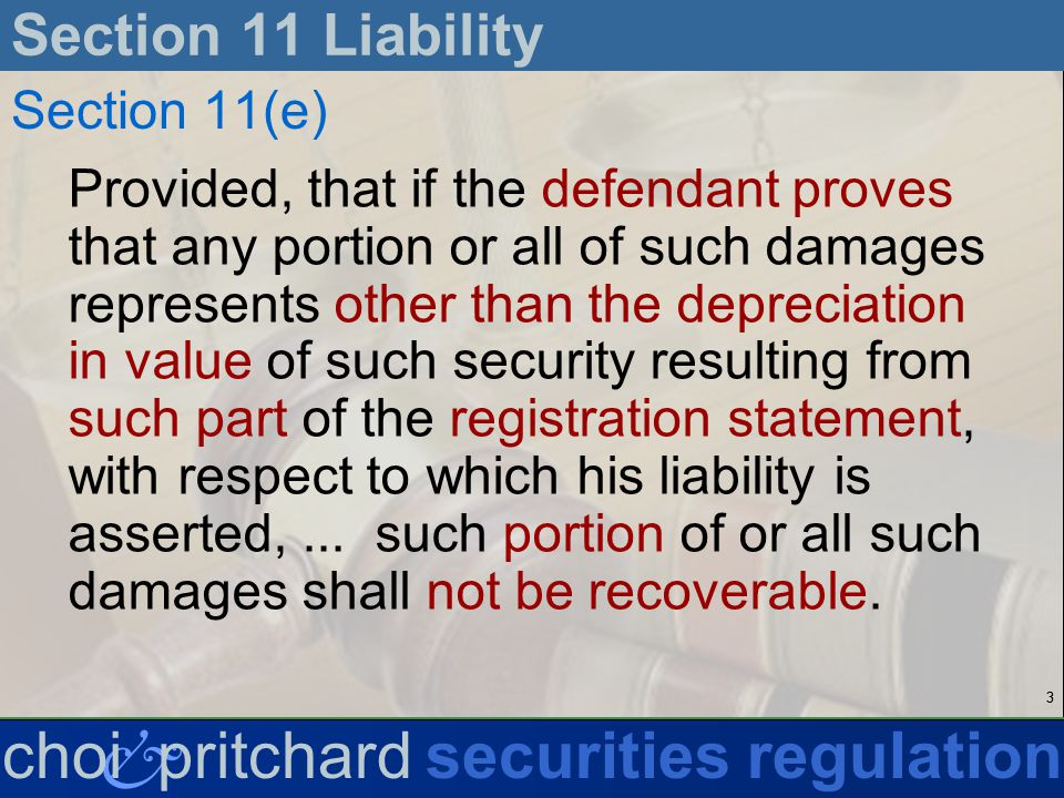 44 & choi pritchardsecurities regulation Section 11 Liability Section 11(g) In no case shall the amount recoverable under this section exceed the price at which the security was offered to the public