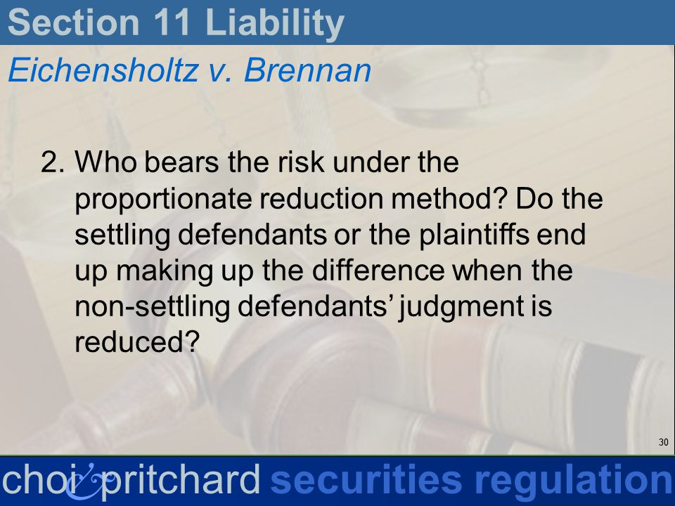 30 & choi pritchardsecurities regulation Section 11 Liability Eichensholtz v.