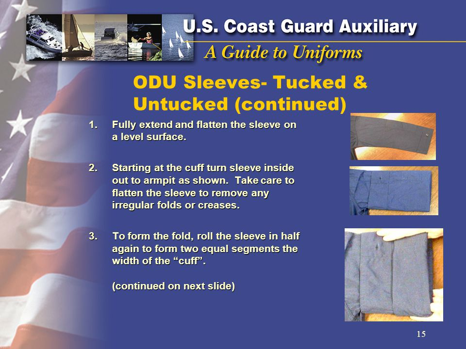 ODU Sleeves- Tucked & Untucked (continued) 1.Fully extend and flatten the sleeve on a level surface.