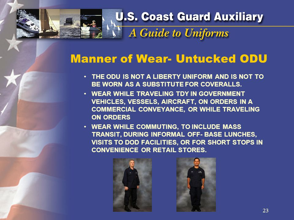 Manner of Wear- Untucked ODU THE ODU IS NOT A LIBERTY UNIFORM AND IS NOT TO BE WORN AS A SUBSTITUTE FOR COVERALLS.