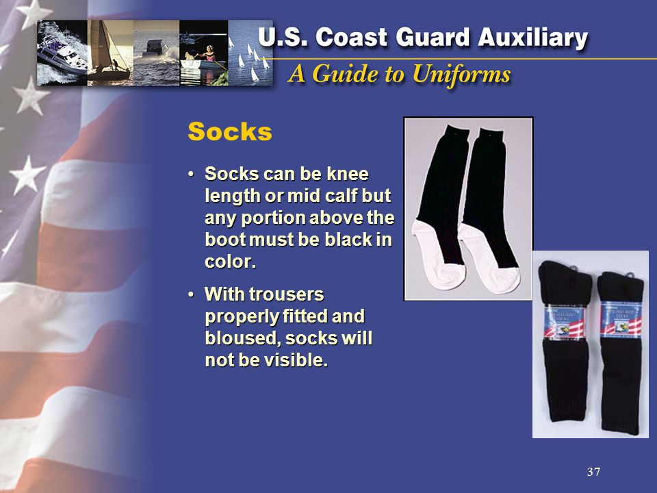 Socks Socks can be knee length or mid calf but any portion above the boot must be black in color.Socks can be knee length or mid calf but any portion above the boot must be black in color.