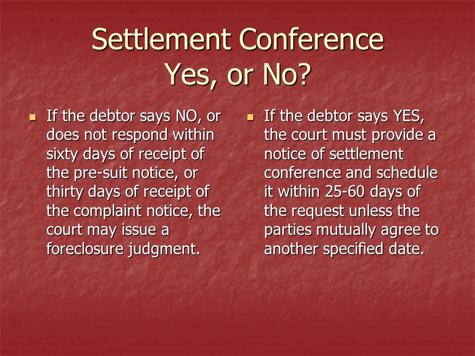 Settlement Conference Yes, or No.