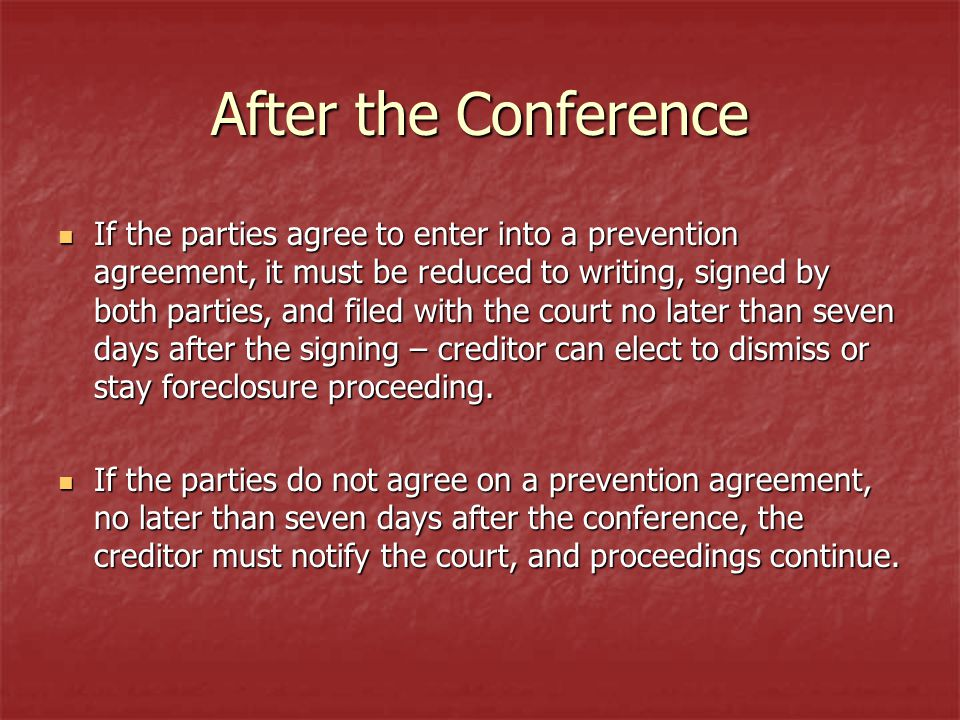 After the Conference If the parties agree to enter into a prevention agreement, it must be reduced to writing, signed by both parties, and filed with