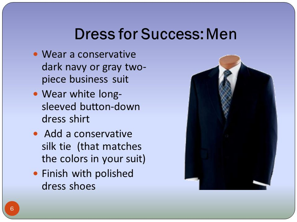 Dress for Success: Men 7 What if you do not own a suit.