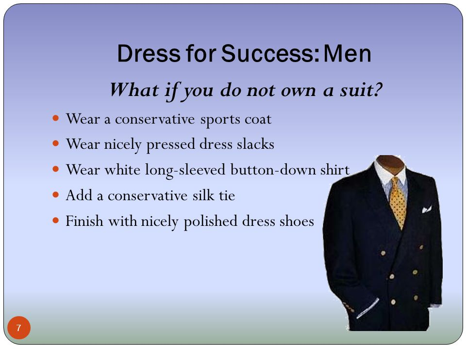 Attention to Detail is Crucial 8 There is More to Dressing for Success than Just Clothes.