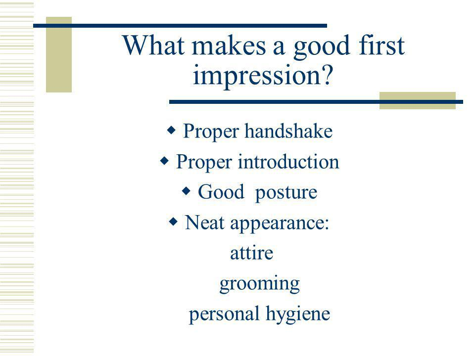 What makes a good first impression.