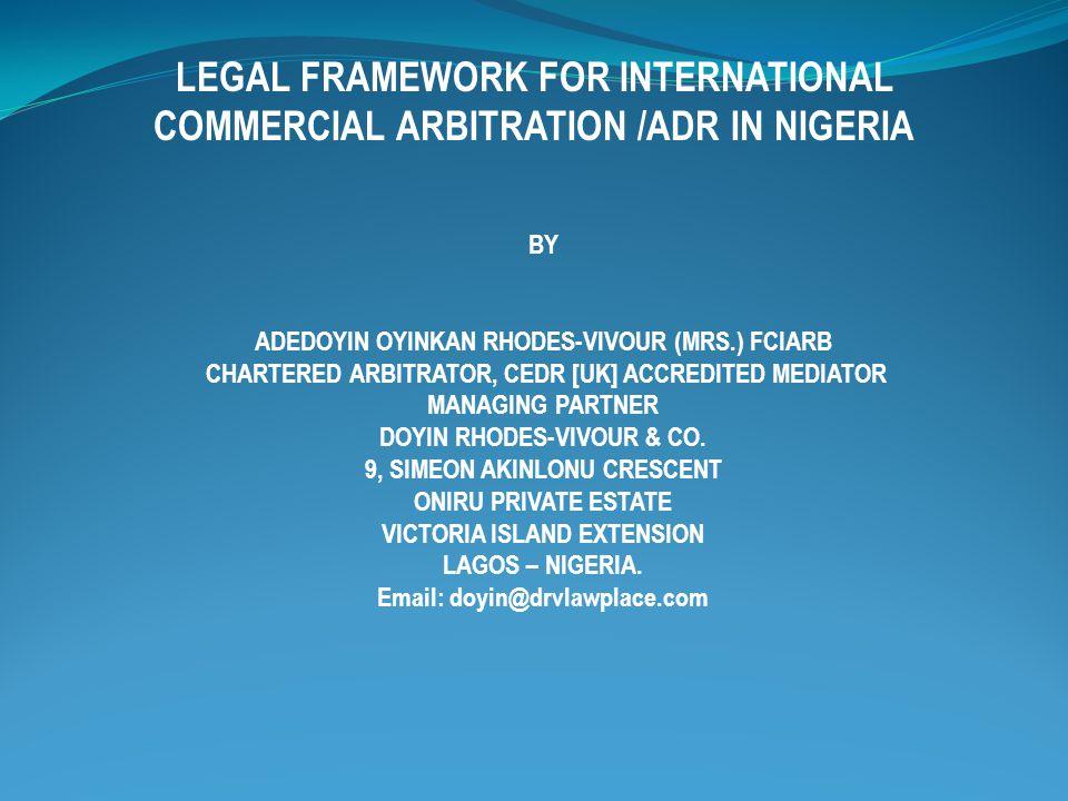 LEGAL FRAMEWORK [INTERNATIONAL] United Nations Commission on International Trade Law [UNCITRAL Model Law [1985; Revised 2006].