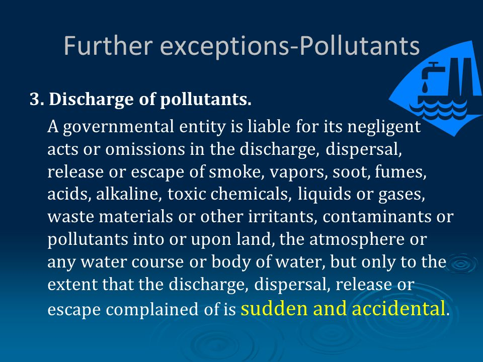 Further exceptions-Pollutants 3. Discharge of pollutants.