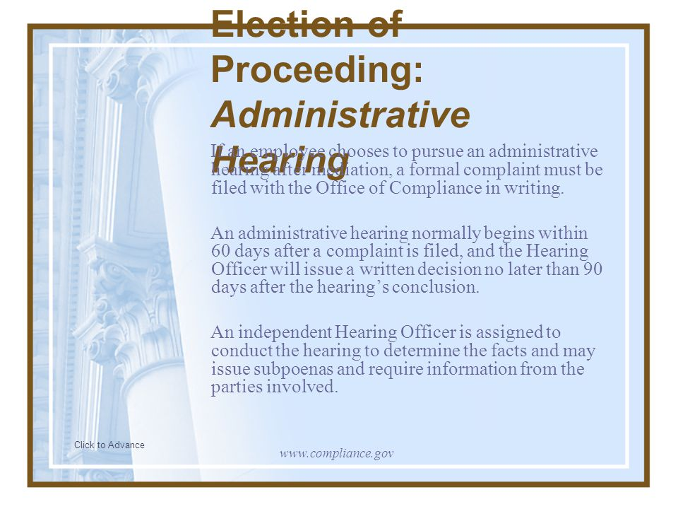 Election of Proceeding: Administrative Hearing If an employee chooses to pursue an administrative hearing after mediation, a formal complaint must be