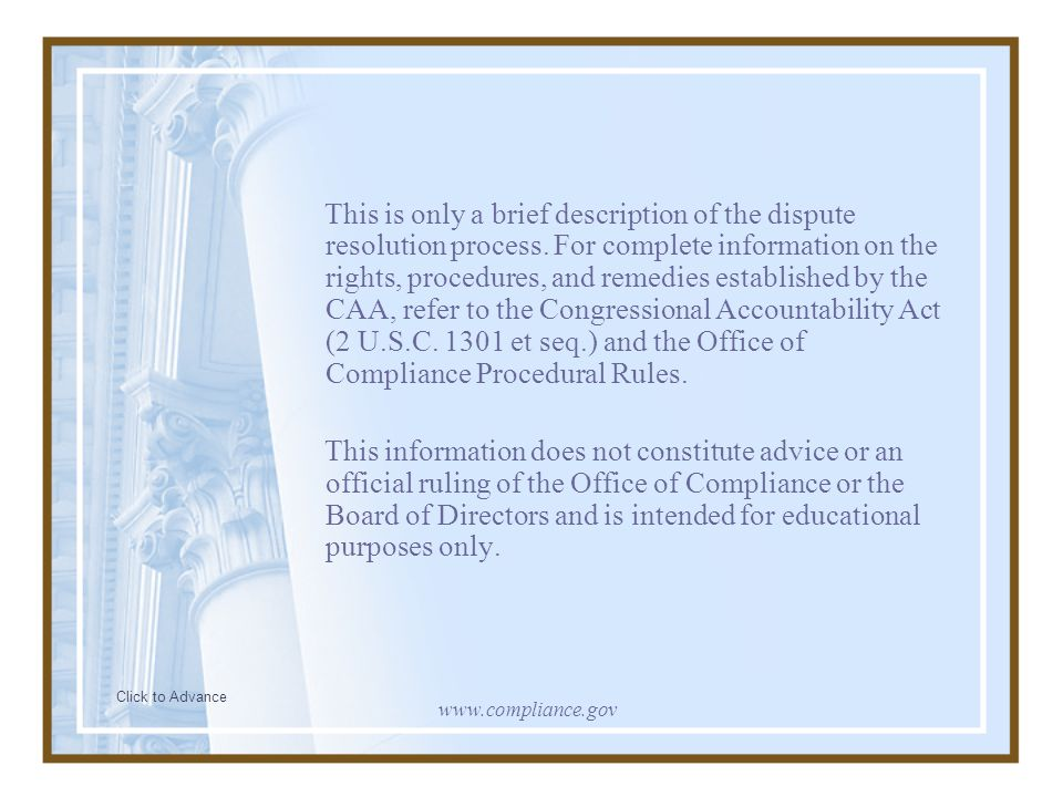 This is only a brief description of the dispute resolution process. For complete information on the rights, procedures, and remedies established by th