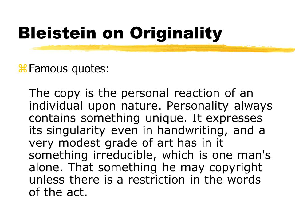 Bleistein on Originality Famous quotes: The copy is the personal reaction of an individual upon nature.