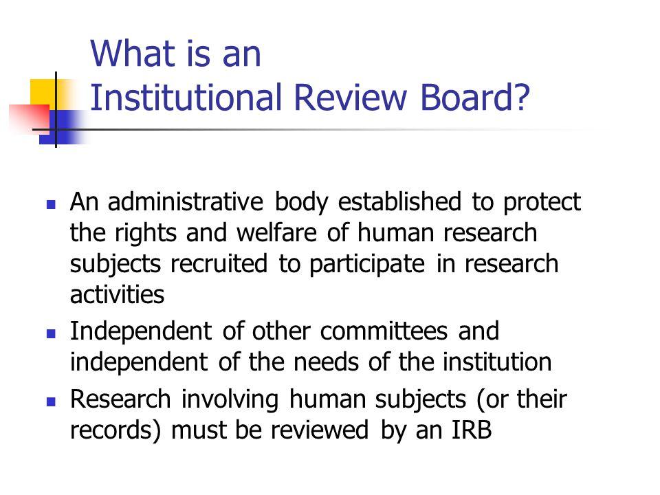 Why do IRBs exist.
