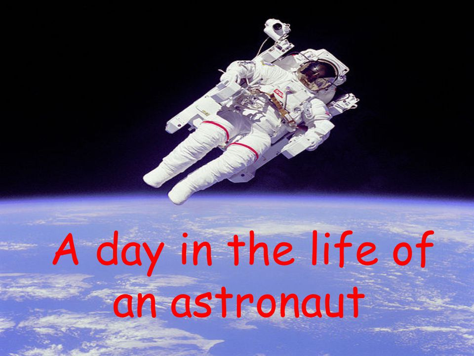 A day in the life of an astronaut