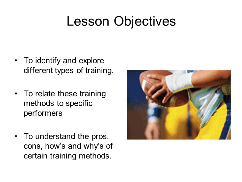 Success Criteria MUST – be able to tell me all of the methods of training SHOULD – be able to give me detail regarding what the methods of training involves COULD – relate which method of training suits certain performers, and link the principles of training to training methods