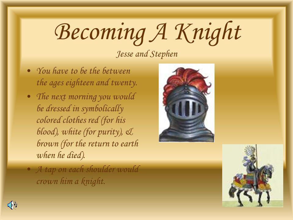 A boy starts on his way to knighthood at about the age of seven or eight.