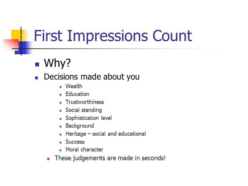 First Impressions Count Why.