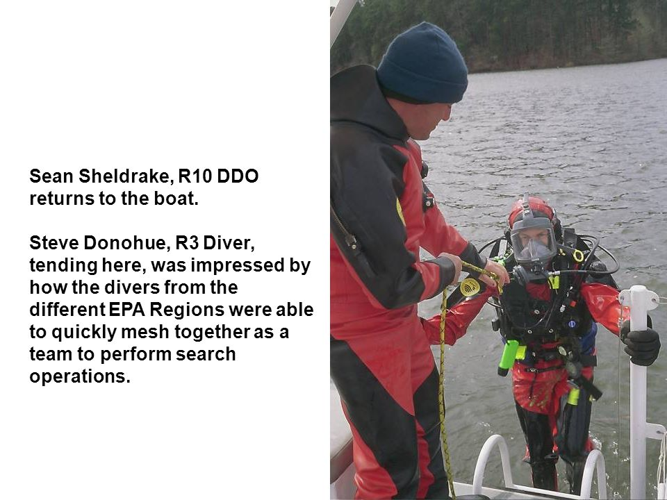 Sean Sheldrake, R10 DDO returns to the boat. Steve Donohue, R3 Diver, tending here, was impressed by how the divers from the different EPA Regions wer