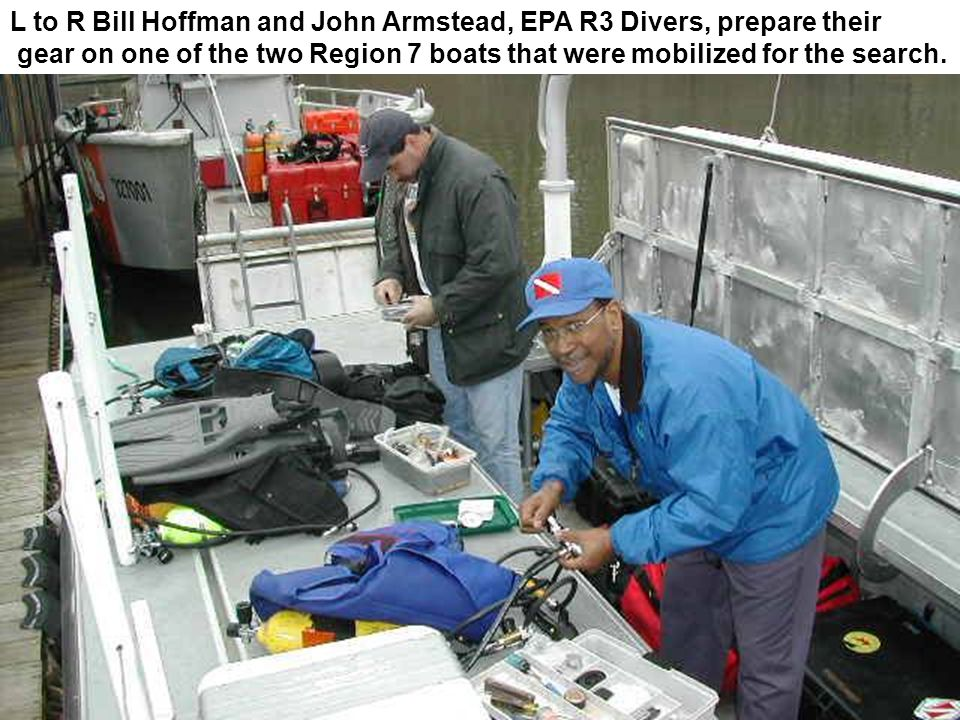 L to R Bill Hoffman and John Armstead, EPA R3 Divers, prepare their gear on one of the two Region 7 boats that were mobilized for the search.