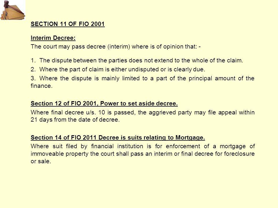 SECTION 11 OF FIO 2001 Interim Decree: The court may pass decree (interim) where is of opinion that: - 1.