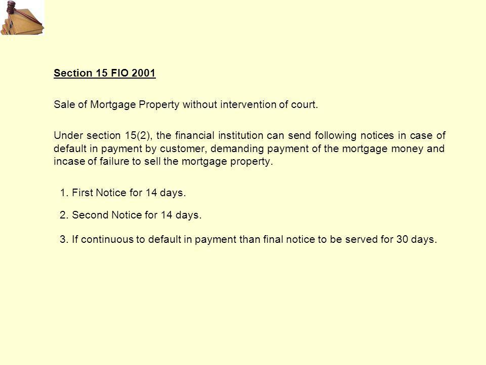 Section 15 FIO 2001 Sale of Mortgage Property without intervention of court.