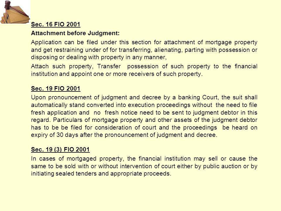 Sec. 16 FIO 2001 Attachment before Judgment: Application can be filed under this section for attachment of mortgage property and get restraining under