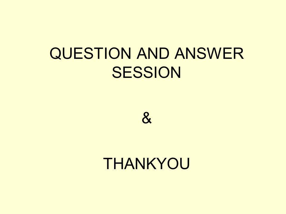QUESTION AND ANSWER SESSION & THANKYOU