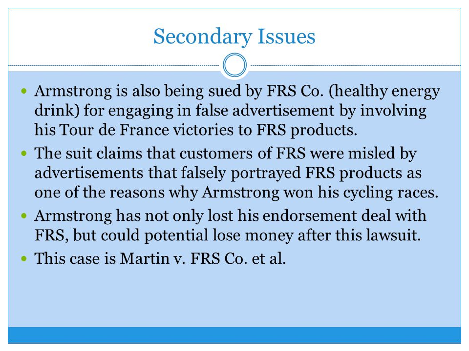 Secondary Issues Armstrong is also being sued by FRS Co.