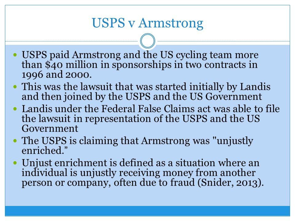 USPS v Armstrong USPS paid Armstrong and the US cycling team more than $40 million in sponsorships in two contracts in 1996 and 2000.