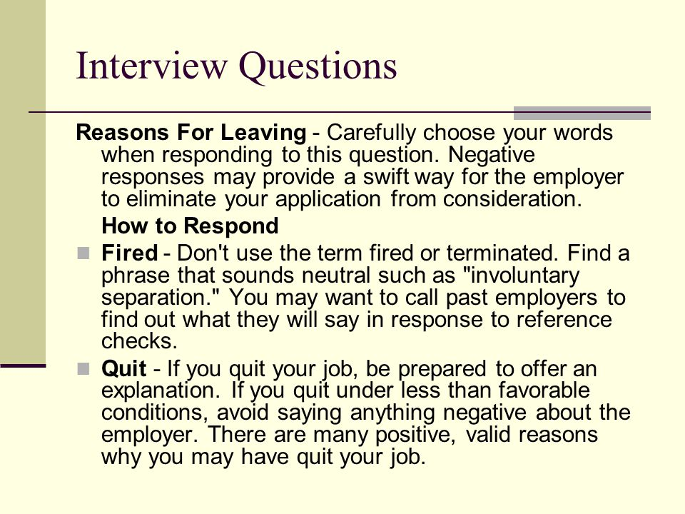 Interview Questions Reasons For Leaving - Carefully choose your words when responding to this question.