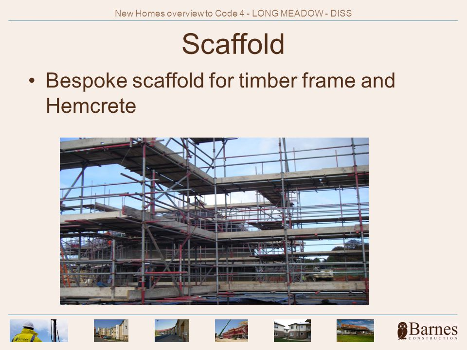 Scaffold Bespoke scaffold for timber frame and Hemcrete New Homes overview to Code 4 - LONG MEADOW - DISS