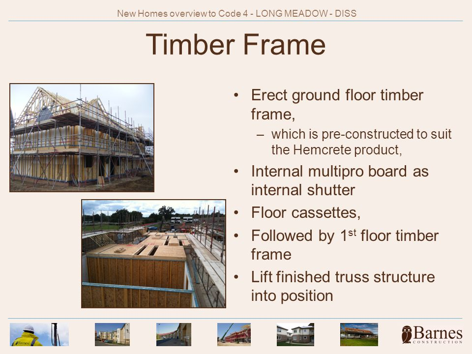Timber Frame Erect ground floor timber frame, –which is pre-constructed to suit the Hemcrete product, Internal multipro board as internal shutter Floo