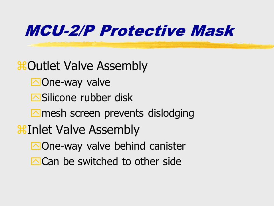 zOutlet Valve Assembly yOne-way valve ySilicone rubber disk ymesh screen prevents dislodging zInlet Valve Assembly yOne-way valve behind canister yCan