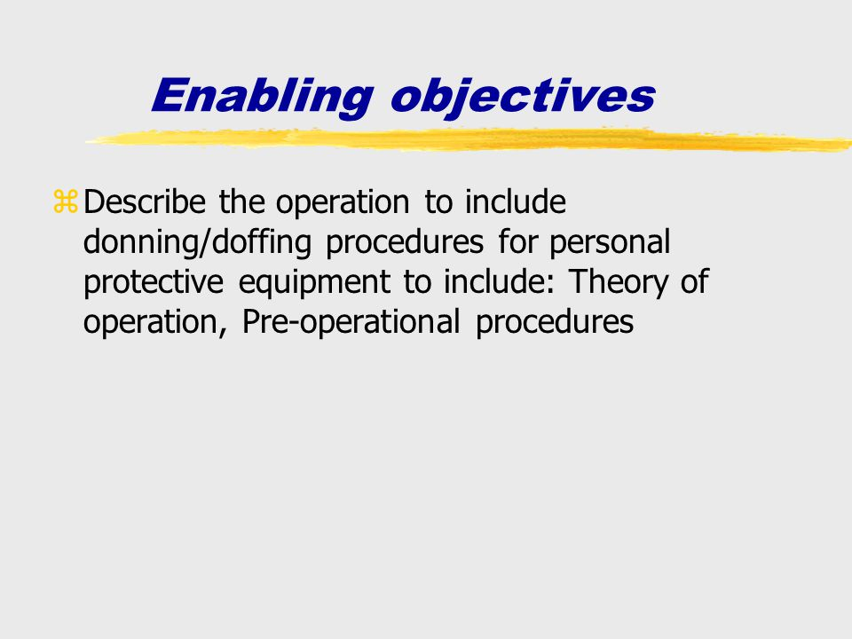zDescribe the operation to include donning/doffing procedures for personal protective equipment to include: Theory of operation, Pre-operational proce