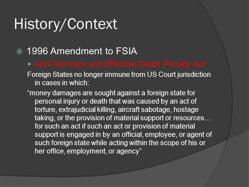 History/Context State must be designated as a State sponsor of terrorism CURRENTPAST Cuba (1982) Iran (1984) Sudan (1993) Syria (1979) Iraq Libya North Korea Source: US State Dept.