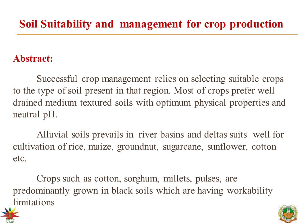 Abstract: Successful crop management relies on selecting suitable crops to the type of soil present in that region. Most of crops prefer well drained
