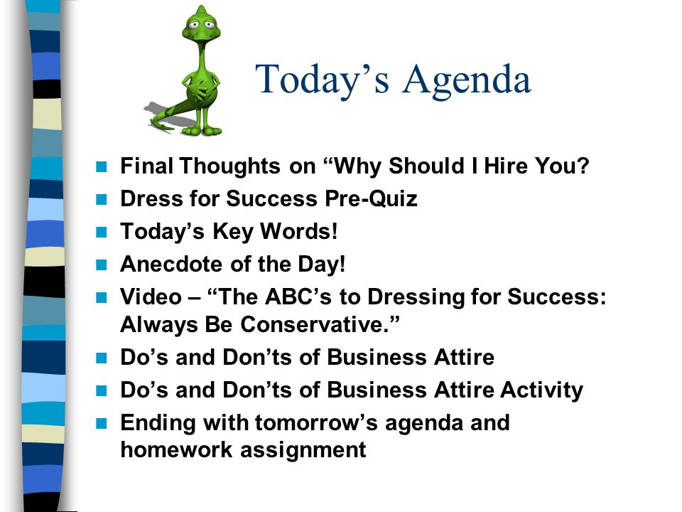 Todays Agenda Final Thoughts on Why Should I Hire You.