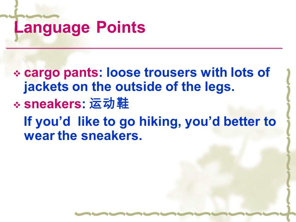 Language Points logo n., No logo is needed. slacks n. I need a top to go with the black slacks.