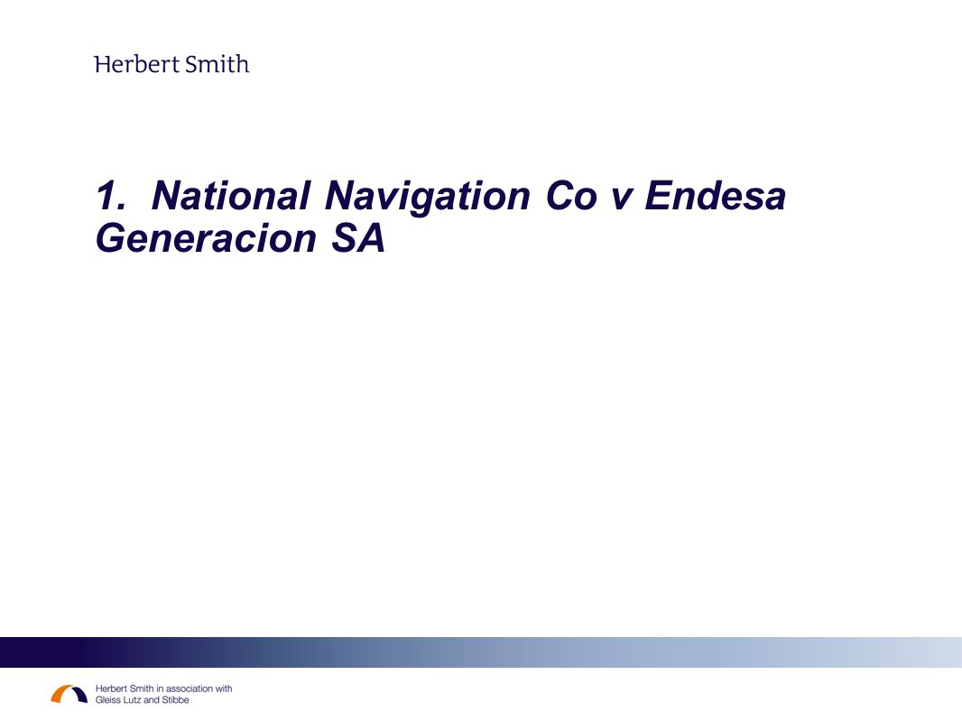 1. National Navigation Co v Endesa Generacion SA